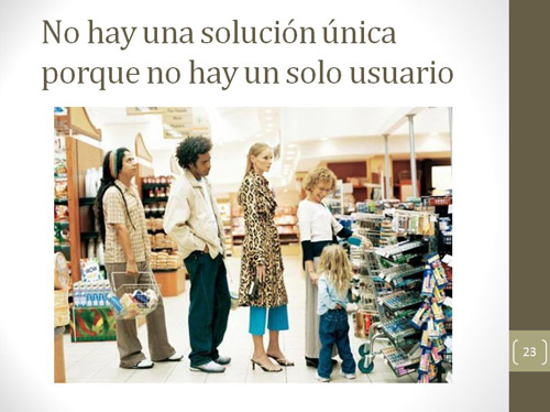 slide showing different people in line at a supermarket, with the caption 'there is not a single solution because there is not a single customer'